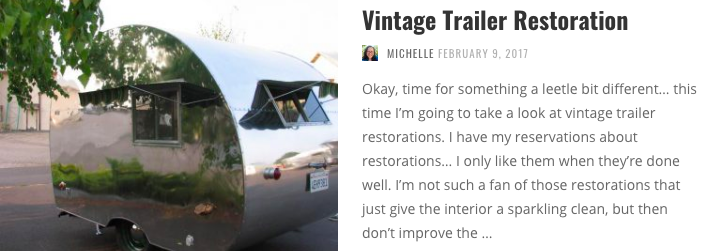 If you think that the travel trailer (caravan) might be the right type of RV for you, you may enjoy seeing these lovely restorations of old (I mean, vintage) trailers.