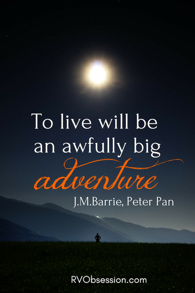 Travel Inspirational Quote - to live will be an awfully big adventure. J.M.Barrie in Peter Pan. The background shows the night sky with the moon above and the silhouette of a man in the foreground.