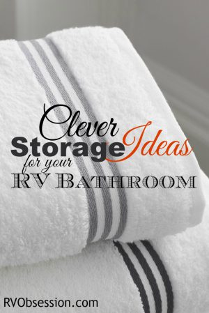 Small Bathroom Storage Ideas - RV bathrooms are small to say the least, so here are some ideas for how to maximum the space that you do have in the RV bathroom.