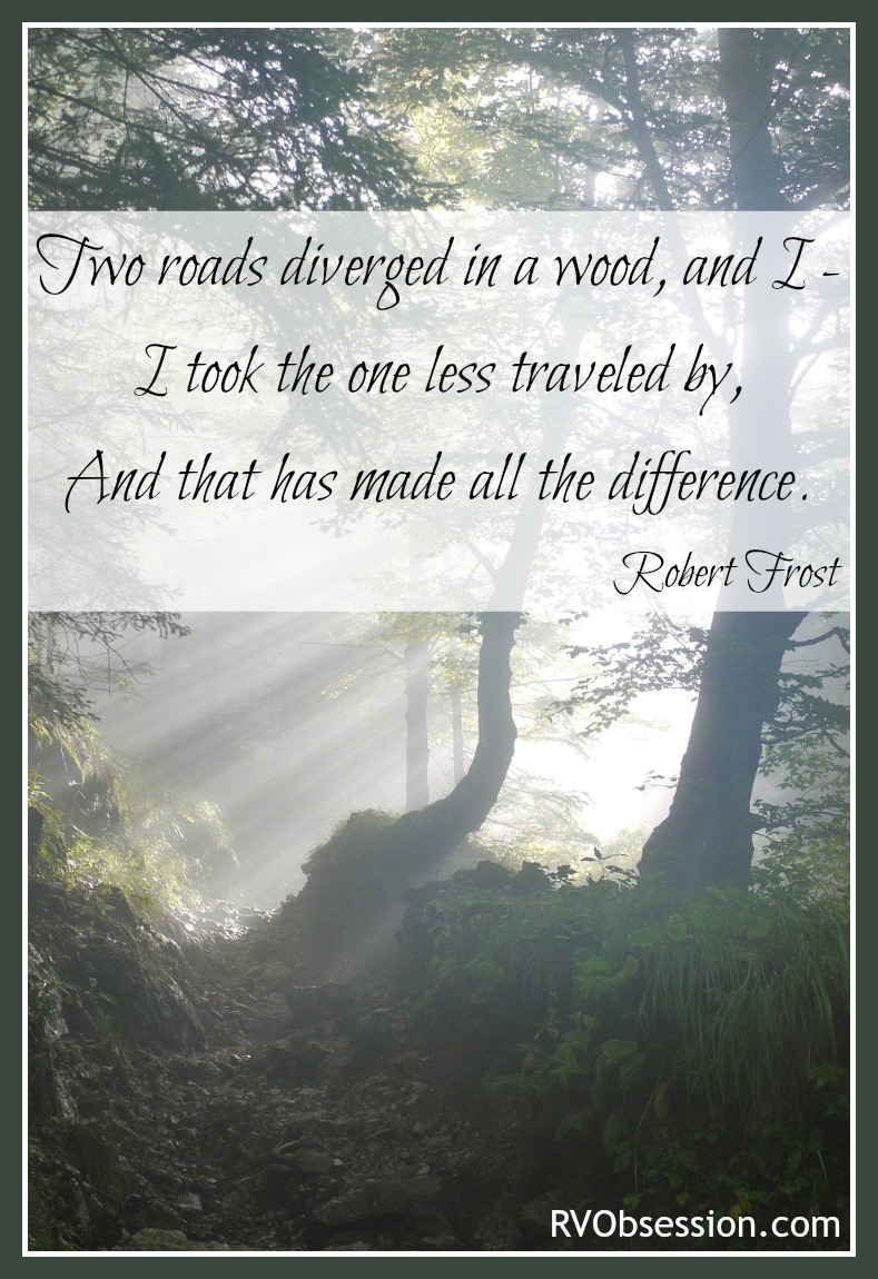Travel Quotes Inspirational - Two roads diverged in a wood, and I - I took the one less traveled by. And that has made all the difference. Robert Frost.