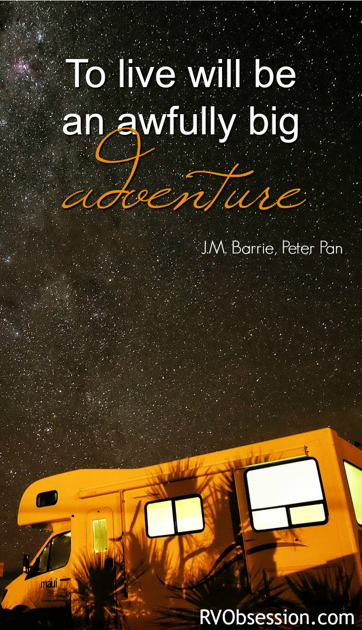 Travel Quotes Inspirational - To live will be an awfully big adventure. J.M Barrie - Peter Pan