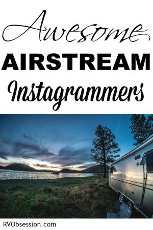 RV|Obsession - I'm Dreaming of an Airstream - Instagram Dreaming - need to find some airstream inspiration for your own renovation, remodel or just for RV living? Check out these awesome instagram accounts that are all about airstreams - buying an airstream, renovating an airstream or living in an airstream. #rvobsession #dreamingofanairstream #airstream #instagram