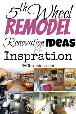 Fifth Wheel Renovations & remodels, curated by RVObsession.com | See some fabulous transformations as these talented people take their tired and used fifth wheel trailers and renovate & remodel them into a lovely haven of a home. #rvobsession #renovations #fifthwheelrenovations #5thwheelremodel
