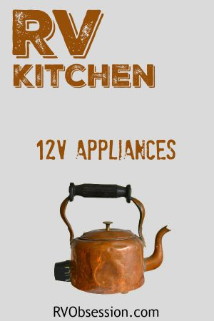 Rv 12 Volt Appliances For The Kitchen Rv Obsession