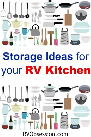 Find your RV Kitchen Storage Solutions right here. Click through to see our ideas for how to make the most of your small RV kitchen and it's limited storage space.