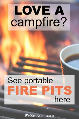 Portable Outdoor Fire Pits are perfect for the RVer who wants the enjoyment of having a campfire whenever they want. While still being able to work within the restrictions of fire pit or off-the-ground fires only.