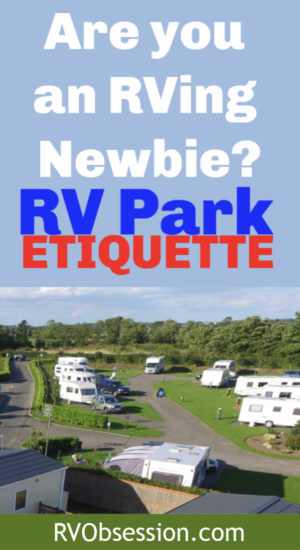 RV campground etiquette: If you're just heading out on your RVing adventures and wondering what the basic rules of camping are, this post on RV parking lot etiquette will show you how to be a good rv park neighbor. We cover everything including camping generator etiquette and camping etiquette for the bathrooms. #RVcampgroundetiquette