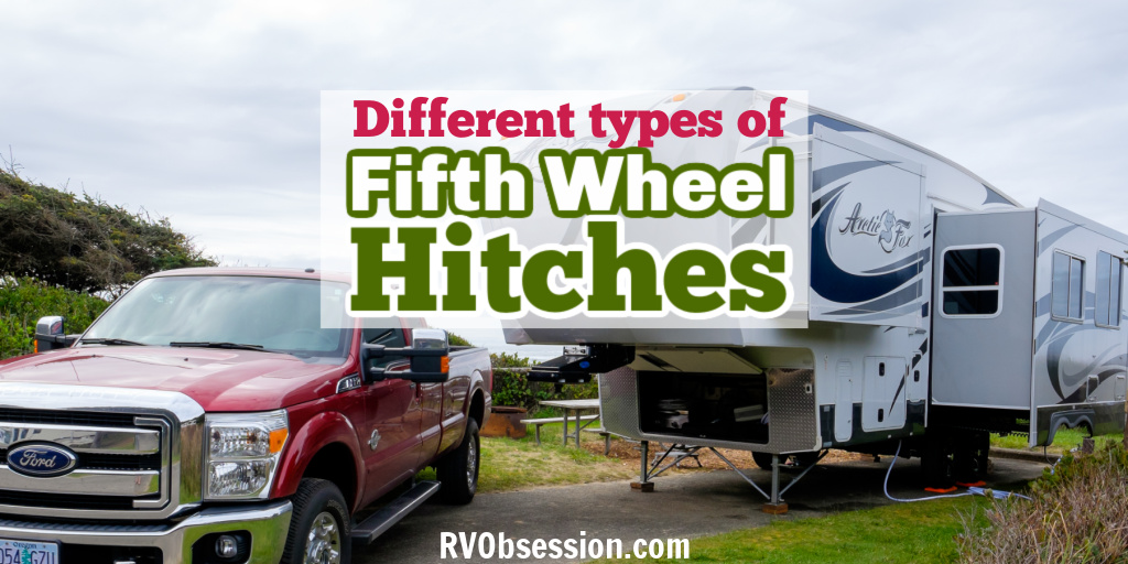 Fifth wheel RV about to be hitched up to a truck, with text overlay: Different types of fifth wheel hitches