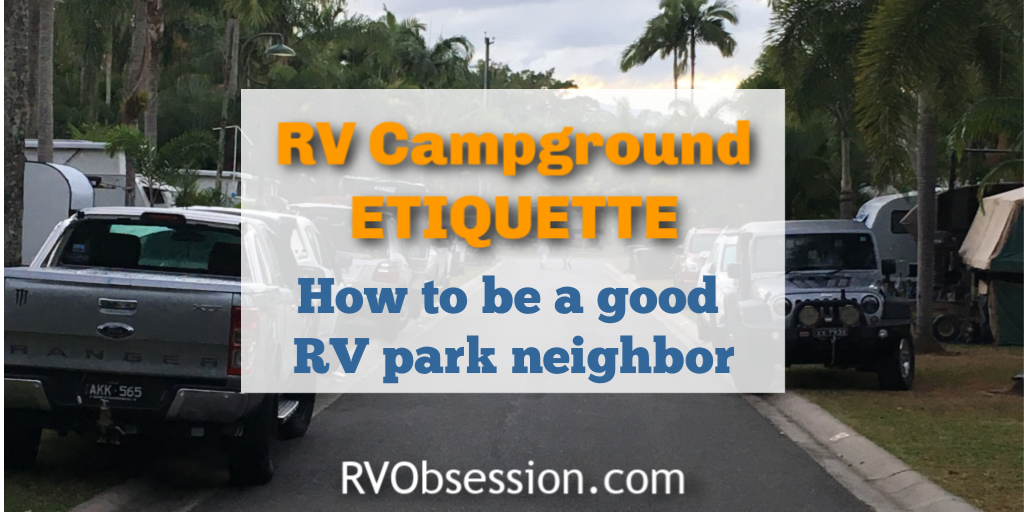 RV Campground Etiquette - lessons on how to be a good RV park neighbor