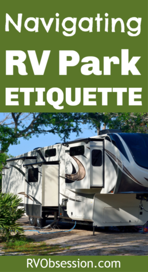 Looking for the basic rules of camping and RV campground etiquette? This post covers everything from camping generator etiquette to camping etiquette for the bathrooms and will ensure you make a good rv park neighbor and adhere to the 'unspoken' RV parking lot etiquette. #basicrulesofcamping