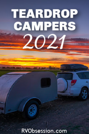 Teardrop trailer towed by SUV with orange sunset in the background. Text overly: Teardrop campers 2021