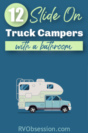 Truck camper illustration with text overlay: 12 slide on truck campers with a bathroom