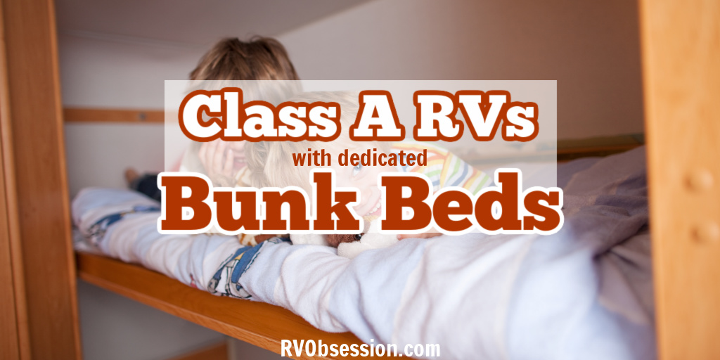 Two children on a top bunk with text overly: Class A RVs with dedicated bunk beds