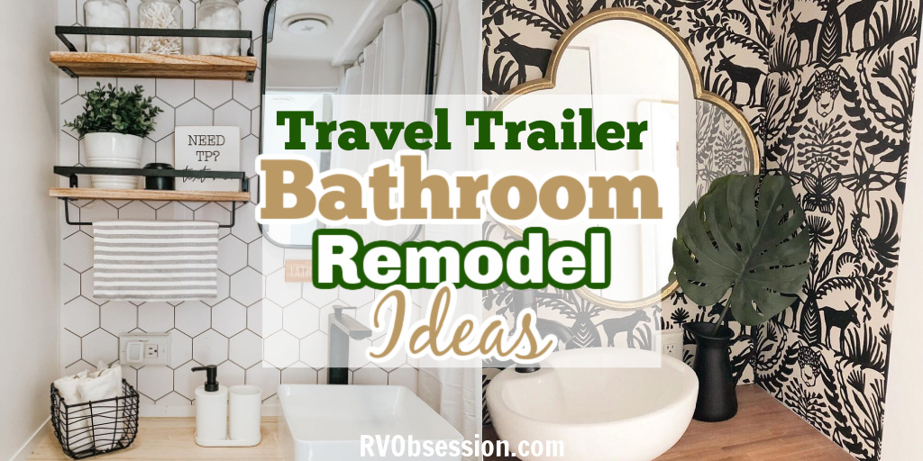 2 renovated bathrooms with text overlay, travel trailer bathroom remodel ideas